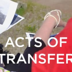 Acts of Transfer Exhibition.